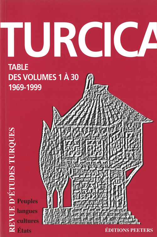 Turcica - Tome 30, issue 2 : Table des volumes 1 à 30