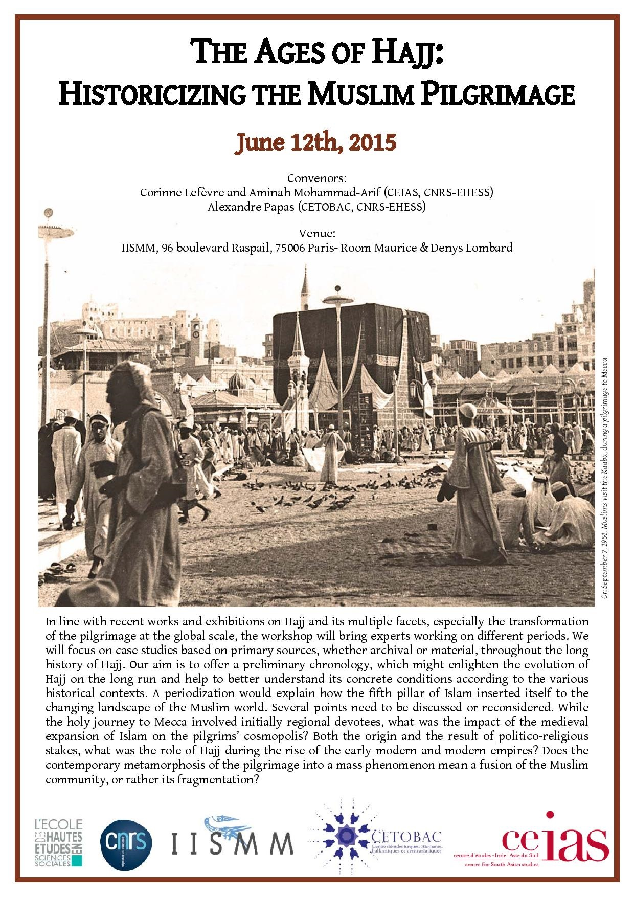 International Workshop « The Ages of Hajj: Historicizing the Muslim Pilgrimage », IISMM (salle Lombard), Paris, 12 juin 2015, 9h-18h30