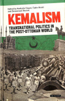 Kemalism Transnational Politics in the Post Ottoman World